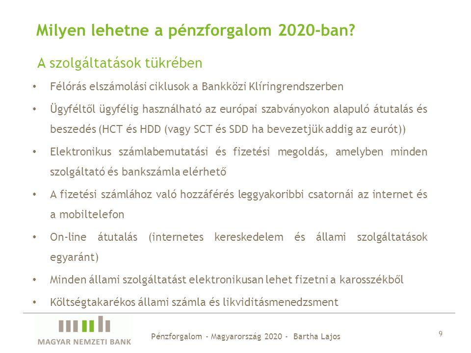 Milyen lehetne a pénzforgalom 2020-ban