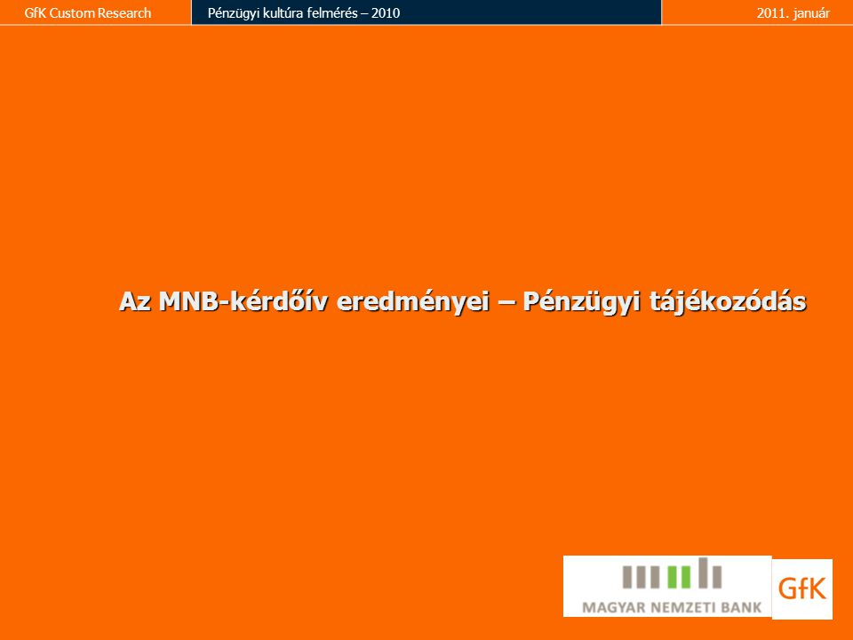 Az MNB-kérdőív eredményei – Pénzügyi tájékozódás