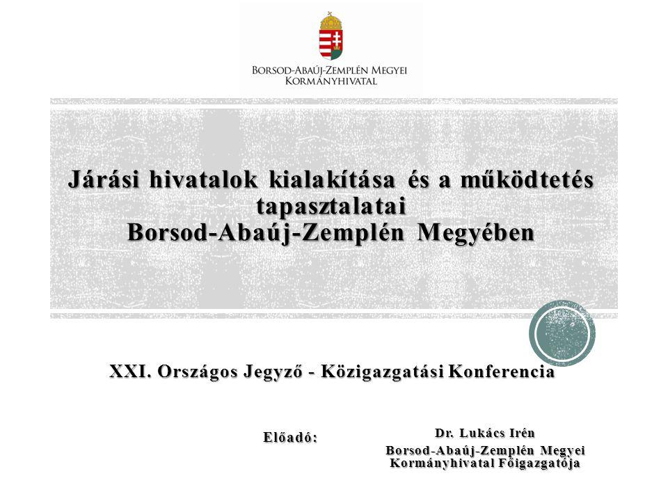 Járási hivatalok kialakítása és a működtetés tapasztalatai Borsod-Abaúj-Zemplén Megyében