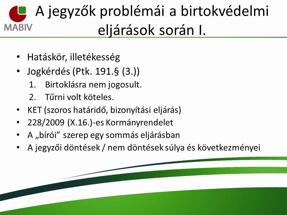 A jegyzők problémái a birtokvédelmi eljárások során I.