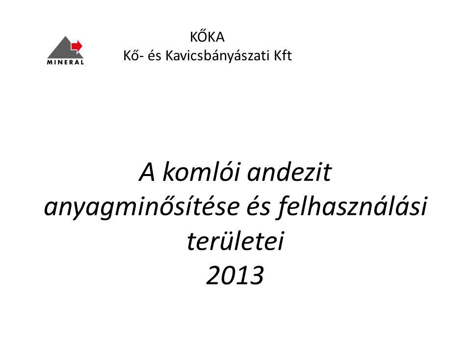 A komlói andezit anyagminősítése és felhasználási területei 2013