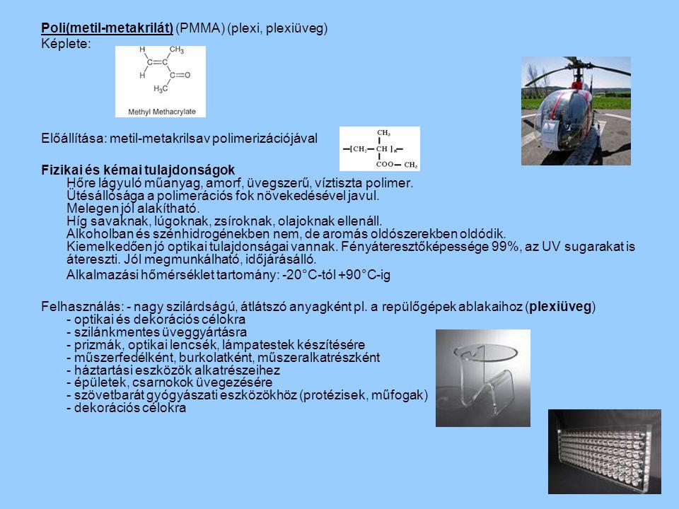 Poli(metil-metakrilát) (PMMA) (plexi, plexiüveg)