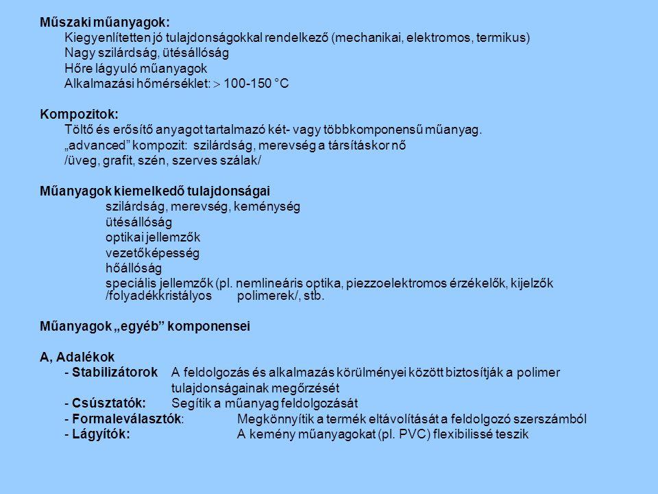 Műszaki műanyagok: Kiegyenlítetten jó tulajdonságokkal rendelkező (mechanikai, elektromos, termikus)