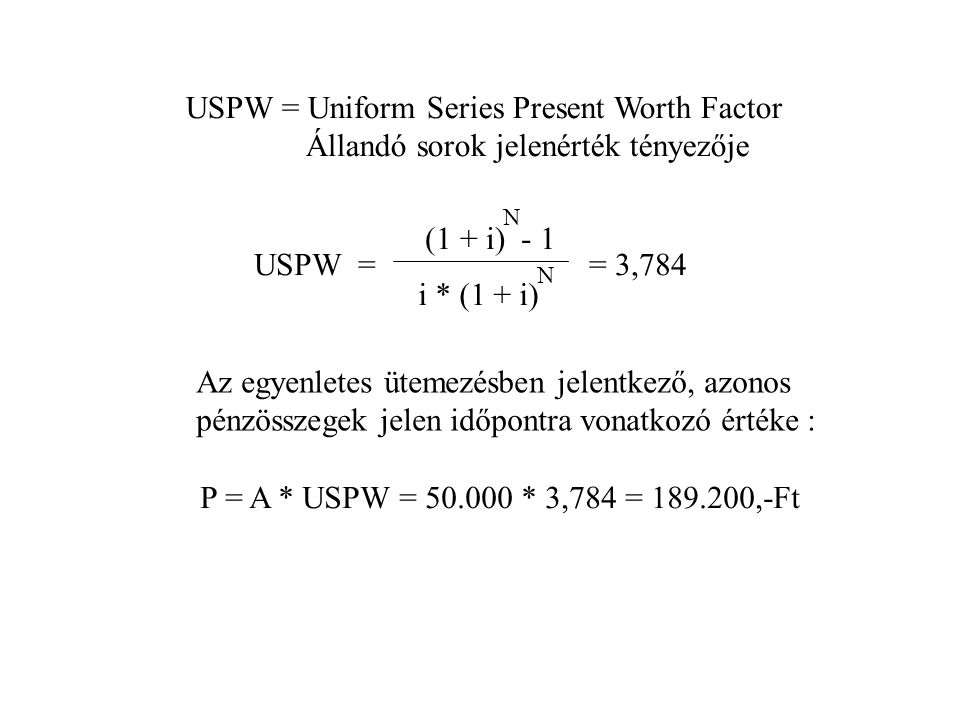 USPW = Uniform Series Present Worth Factor