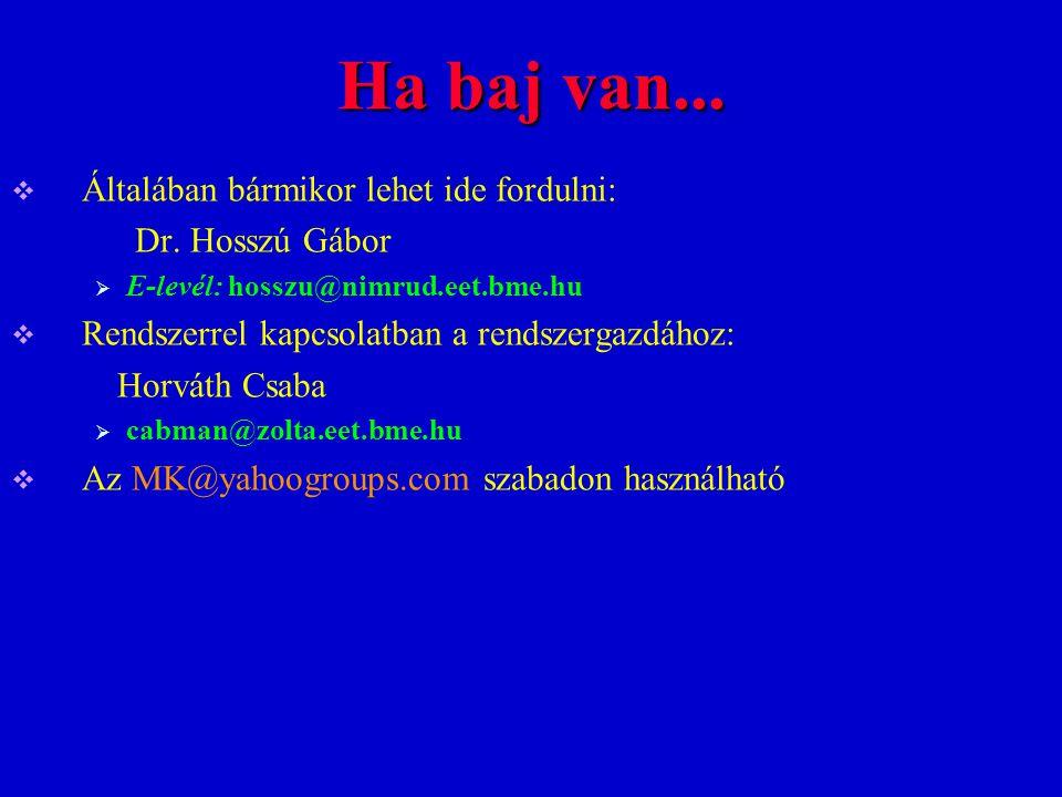 Ha baj van... Általában bármikor lehet ide fordulni: Dr. Hosszú Gábor