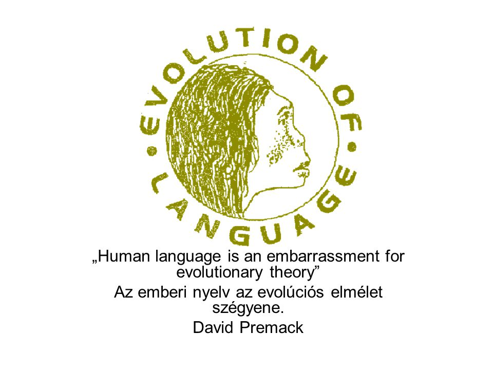 """Human language is an embarrassment for evolutionary theory"