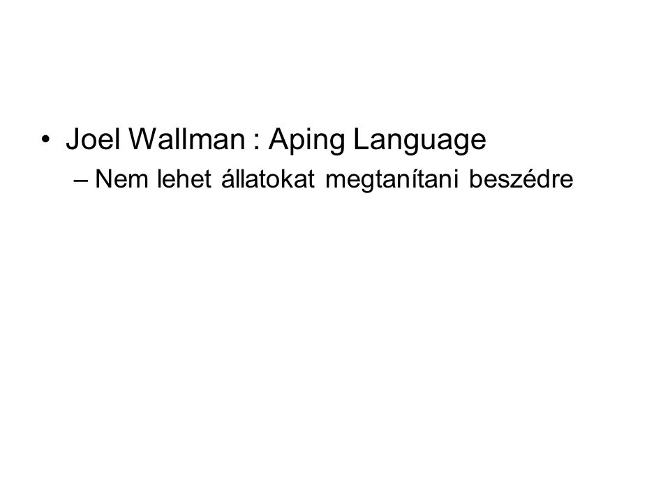 Joel Wallman : Aping Language