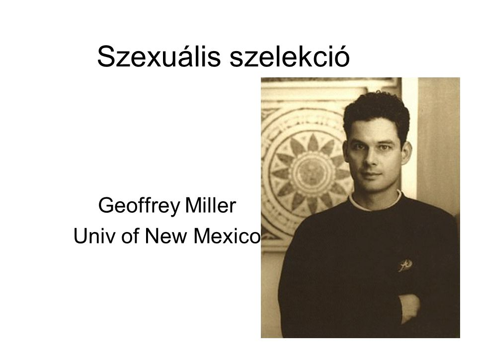 Geoffrey Miller Univ of New Mexico