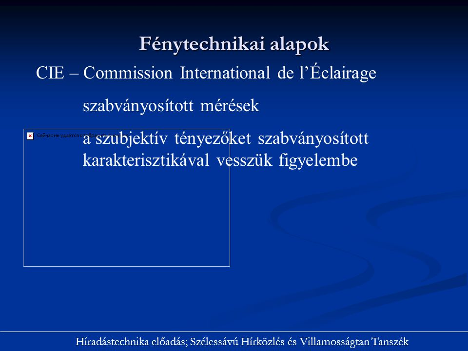 Fénytechnikai alapok CIE – Commission International de l'Éclairage