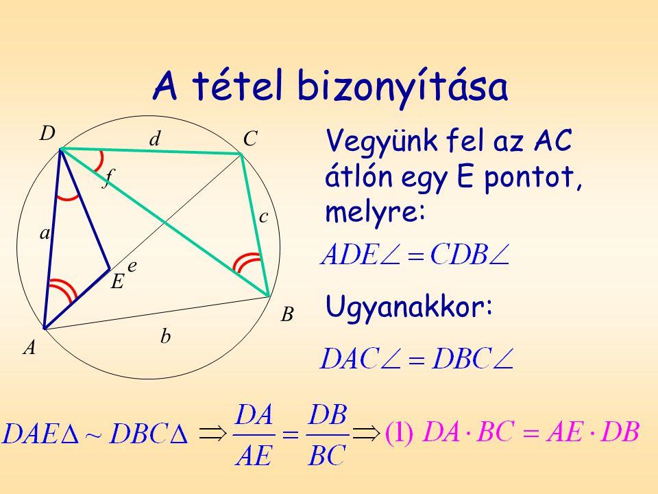 A tétel bizonyítása Vegyünk fel az AC átlón egy E pontot, melyre: