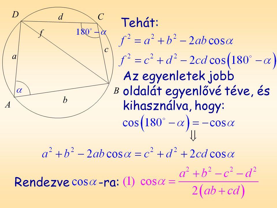 Az egyenletek jobb oldalát egyenlővé téve, és kihasználva, hogy: