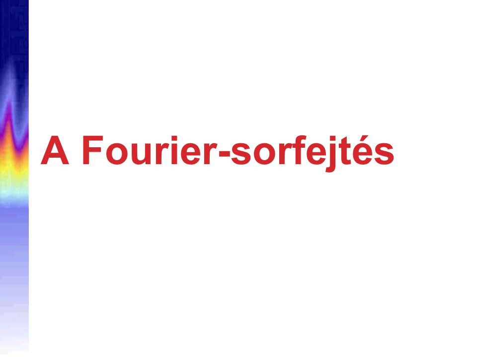 A Fourier-sorfejtés
