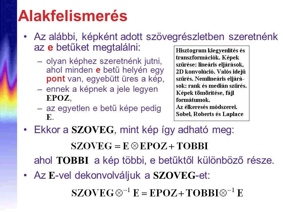 Alakfelismerés Az alábbi, képként adott szövegrészletben szeretnénk az e betűket megtalálni: