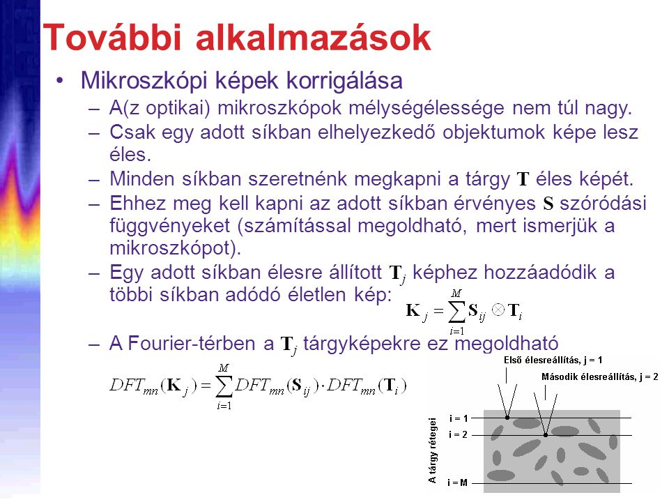 További alkalmazások Mikroszkópi képek korrigálása