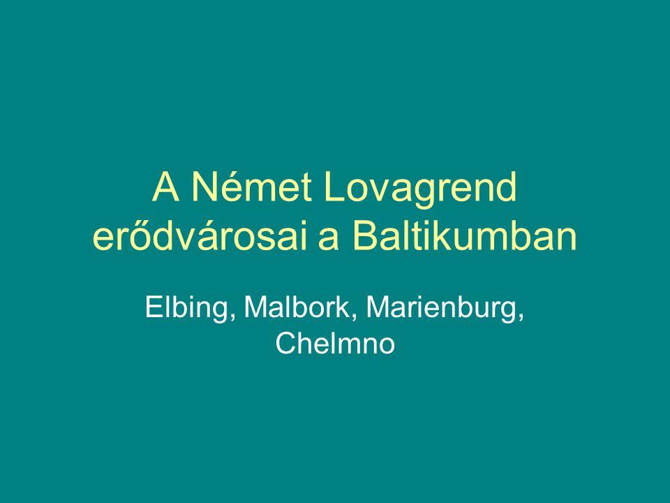 A Német Lovagrend erődvárosai a Baltikumban