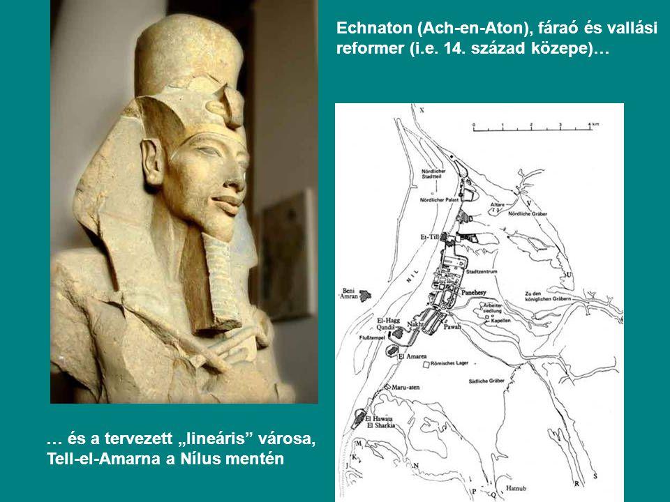 Echnaton (Ach-en-Aton), fáraó és vallási reformer (i. e. 14