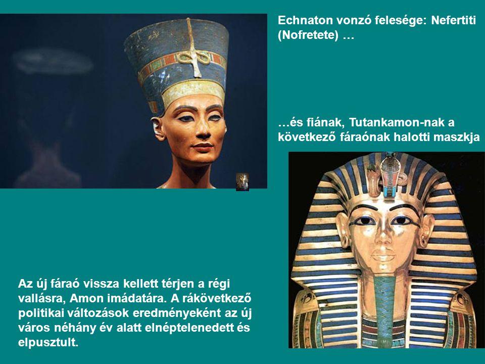 Echnaton vonzó felesége: Nefertiti (Nofretete) …
