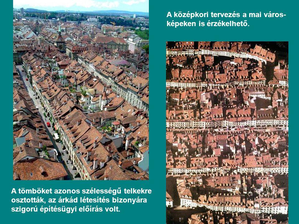 A középkori tervezés a mai város-képeken is érzékelhető.