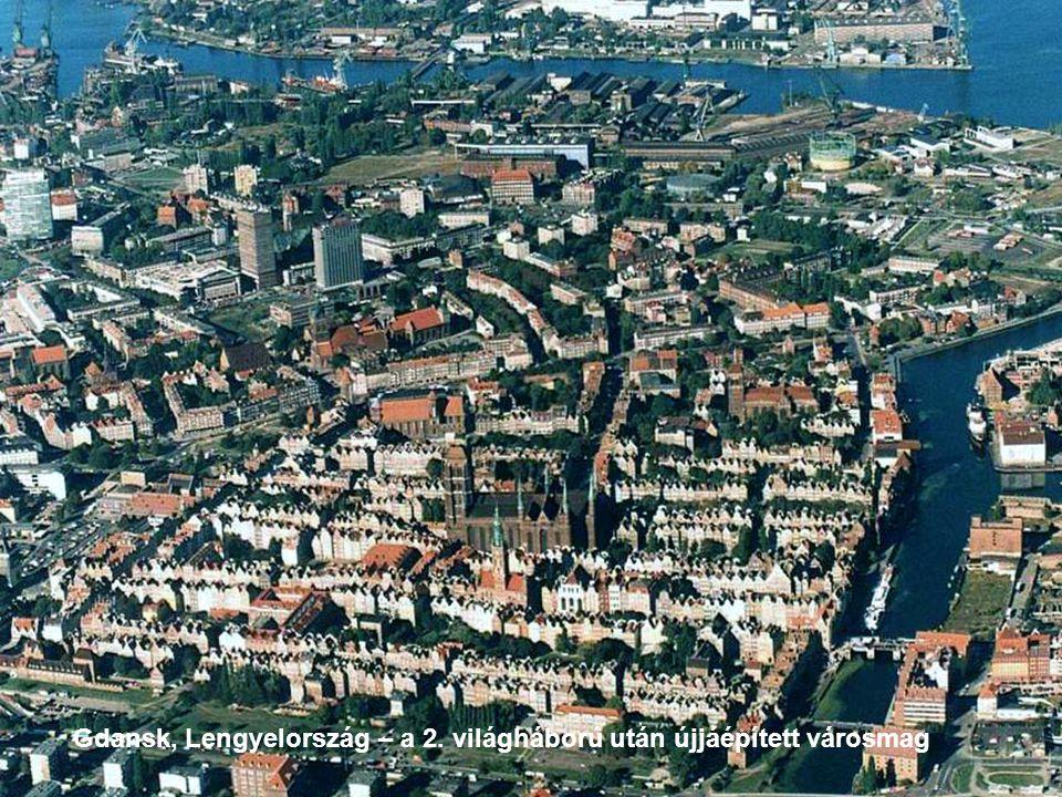 Gdansk, Lengyelország – a 2. világháború után újjáépített városmag