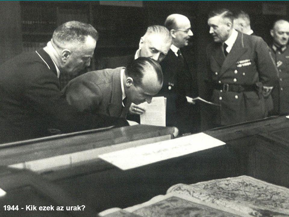 1944 - Kik ezek az urak