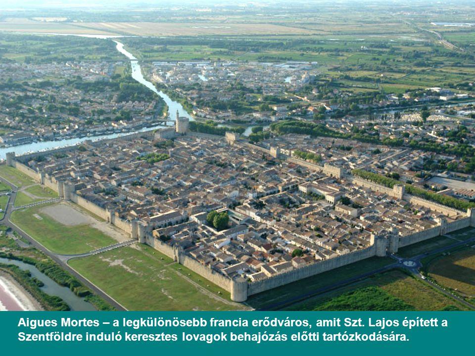 Aigues Mortes – a legkülönösebb francia erődváros, amit Szt