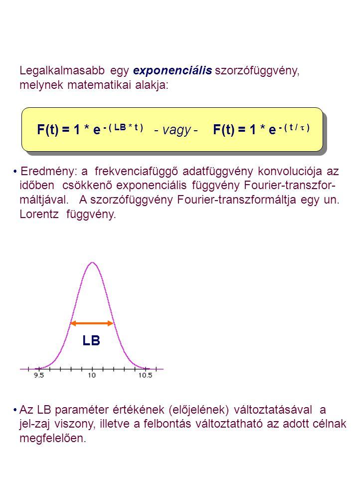 F(t) = 1 * e - ( LB * t ) - vagy - F(t) = 1 * e - ( t / t )