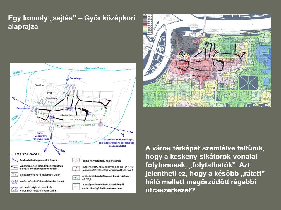 """Egy komoly """"sejtés – Győr középkori alaprajza"""