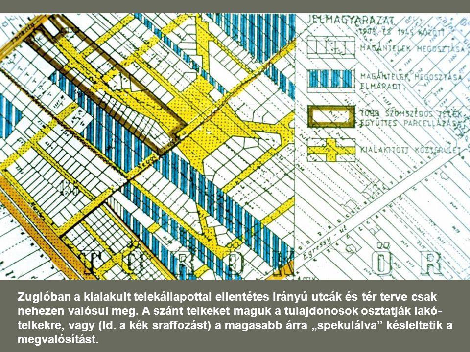 Zuglóban a kialakult telekállapottal ellentétes irányú utcák és tér terve csak nehezen valósul meg.