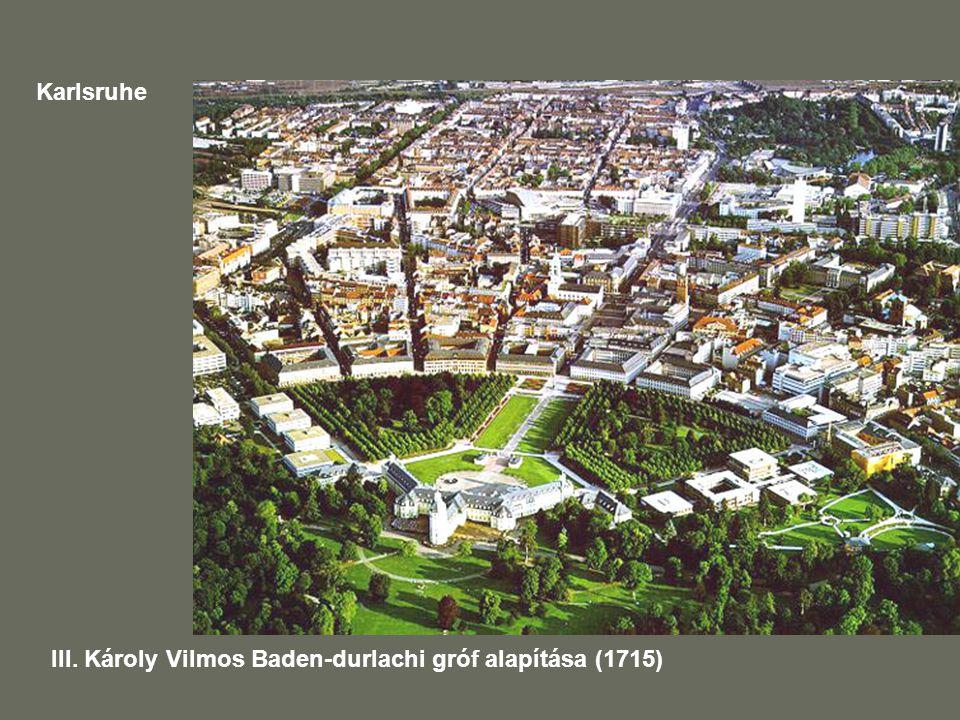 Karlsruhe III. Károly Vilmos Baden-durlachi gróf alapítása (1715)