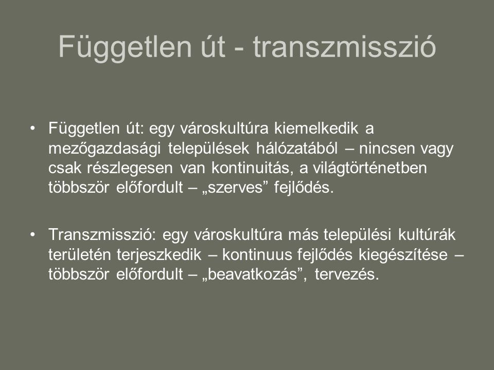 Független út - transzmisszió