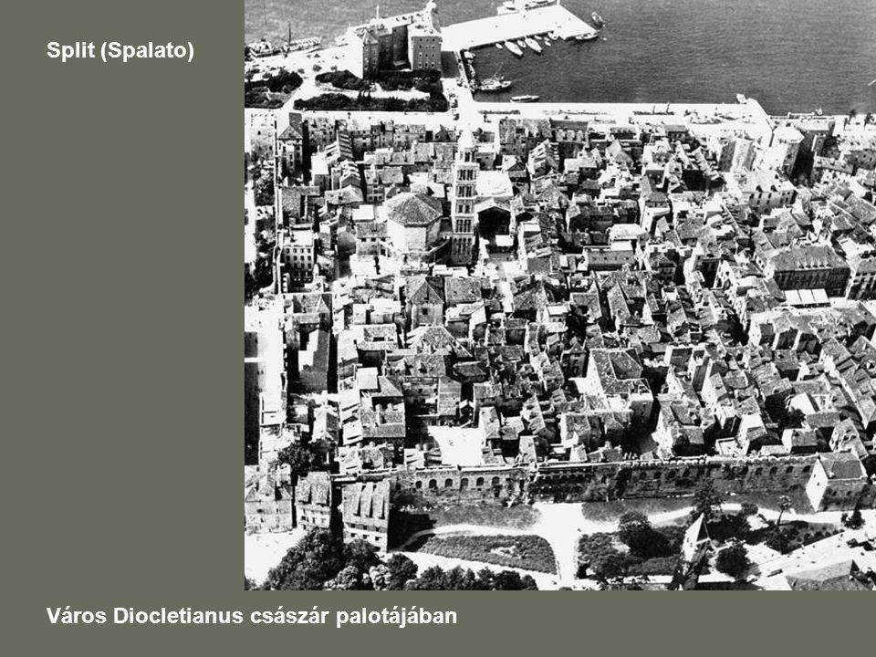 Split (Spalato) Város Diocletianus császár palotájában