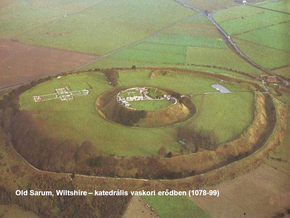 Old Sarum, Wiltshire – katedrális vaskori erődben (1078-99)