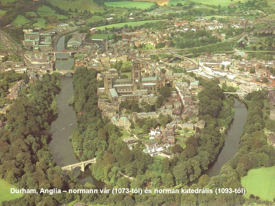 Durham, Anglia – normann vár (1073-tól) és norman katedrális (1093-tól)