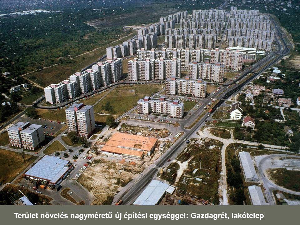 Terület növelés nagyméretű új építési egységgel: Gazdagrét, lakótelep