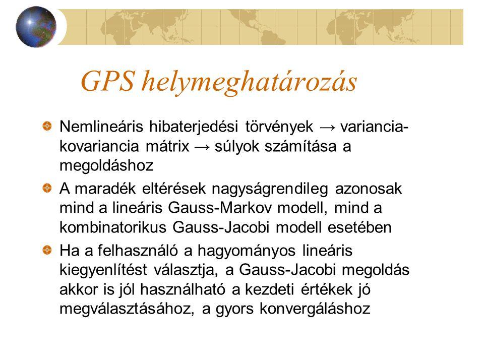 GPS helymeghatározás Nemlineáris hibaterjedési törvények → variancia-kovariancia mátrix → súlyok számítása a megoldáshoz.