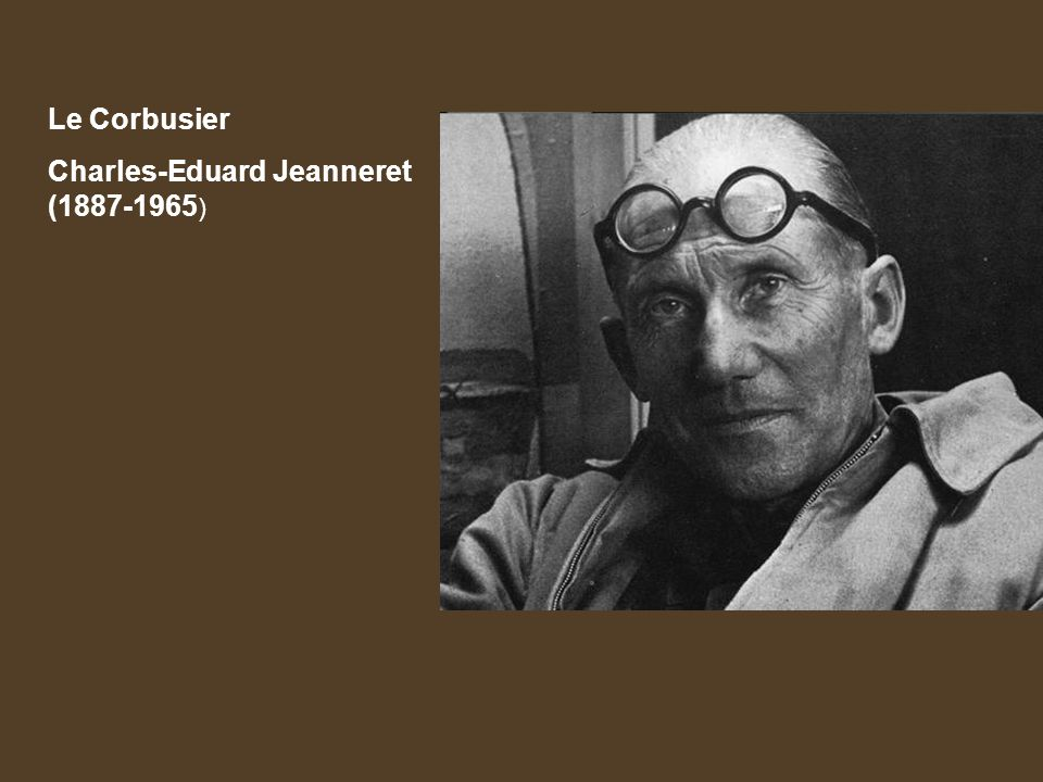 Le Corbusier Charles-Eduard Jeanneret (1887-1965)