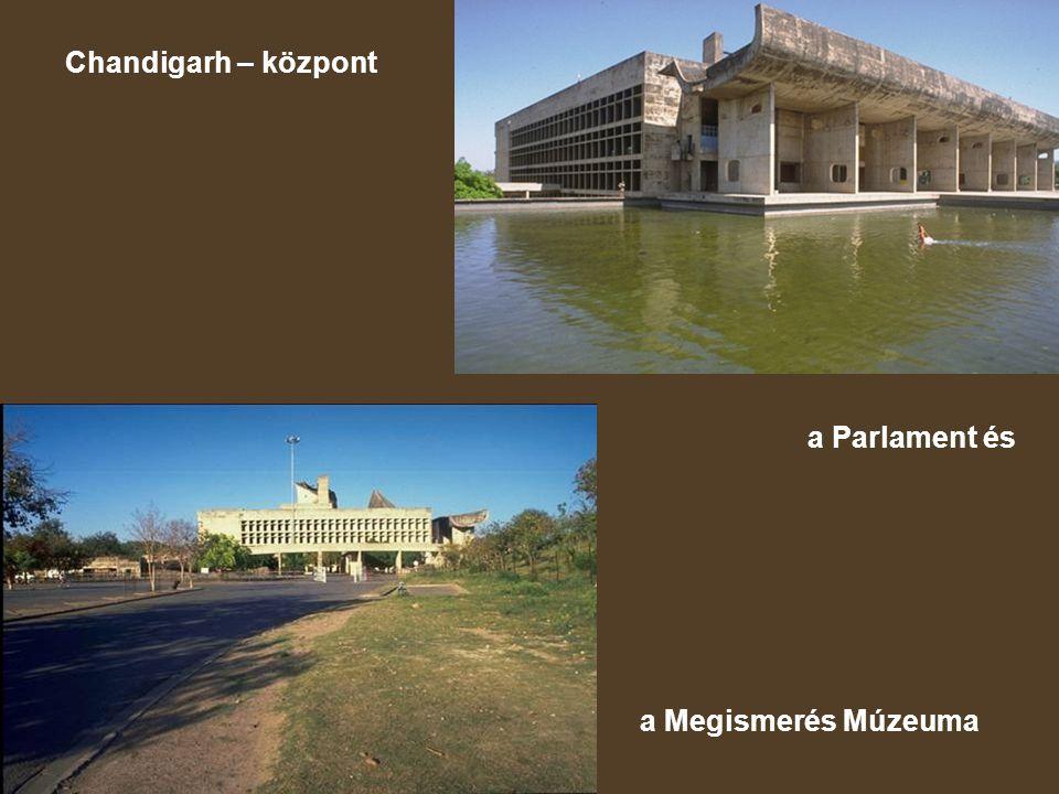 Chandigarh – központ a Parlament és a Megismerés Múzeuma