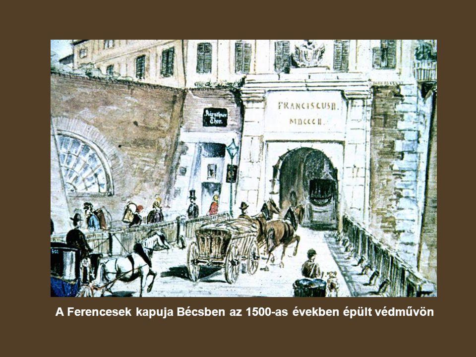 A Ferencesek kapuja Bécsben az 1500-as években épült védművön