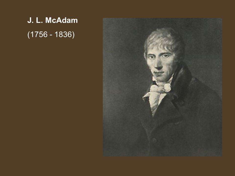 J. L. McAdam (1756 - 1836)