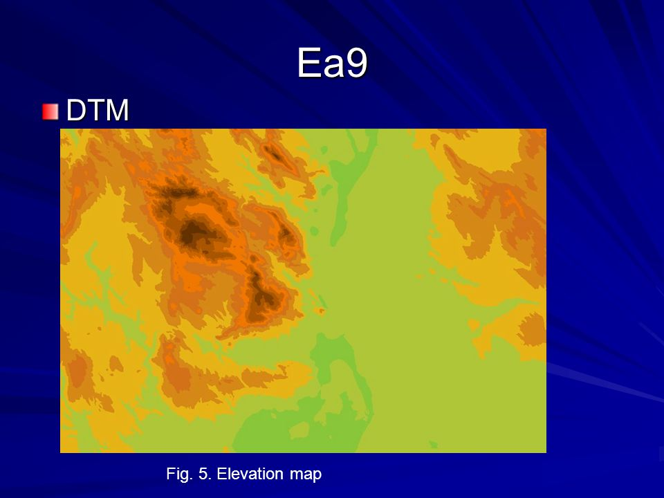 Ea9 DTM Fig. 5. Elevation map