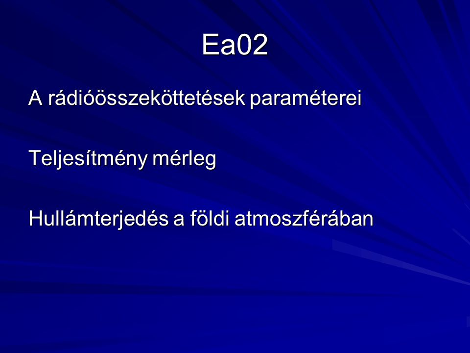 Ea02 A rádióösszeköttetések paraméterei Teljesítmény mérleg