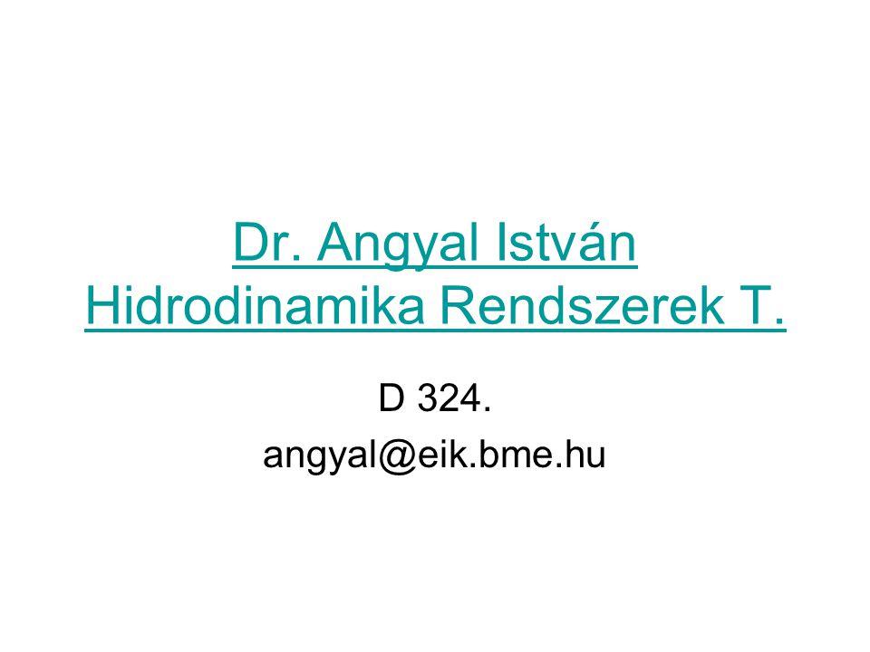 Dr. Angyal István Hidrodinamika Rendszerek T.
