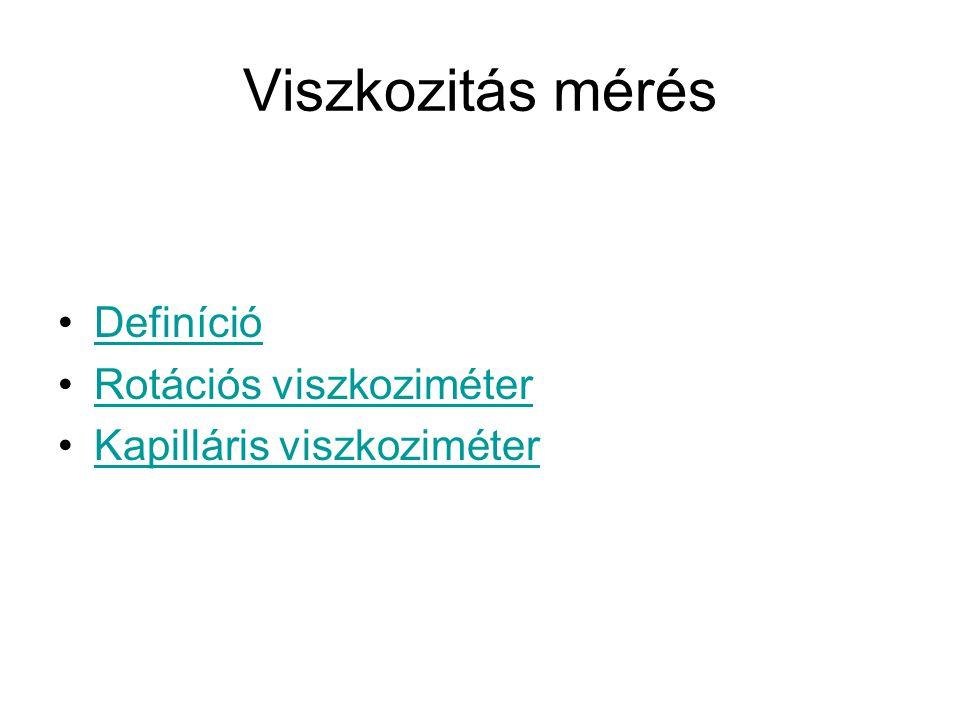 Viszkozitás mérés Definíció Rotációs viszkoziméter
