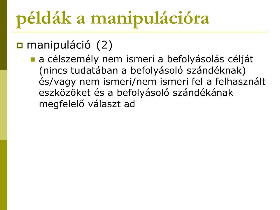 példák a manipulációra