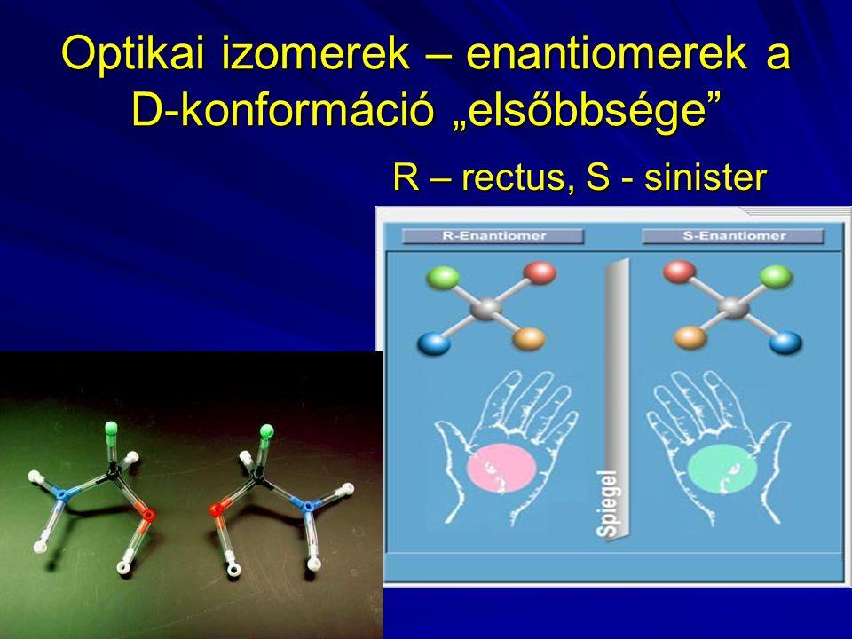 """Optikai izomerek – enantiomerek a D-konformáció """"elsőbbsége"""