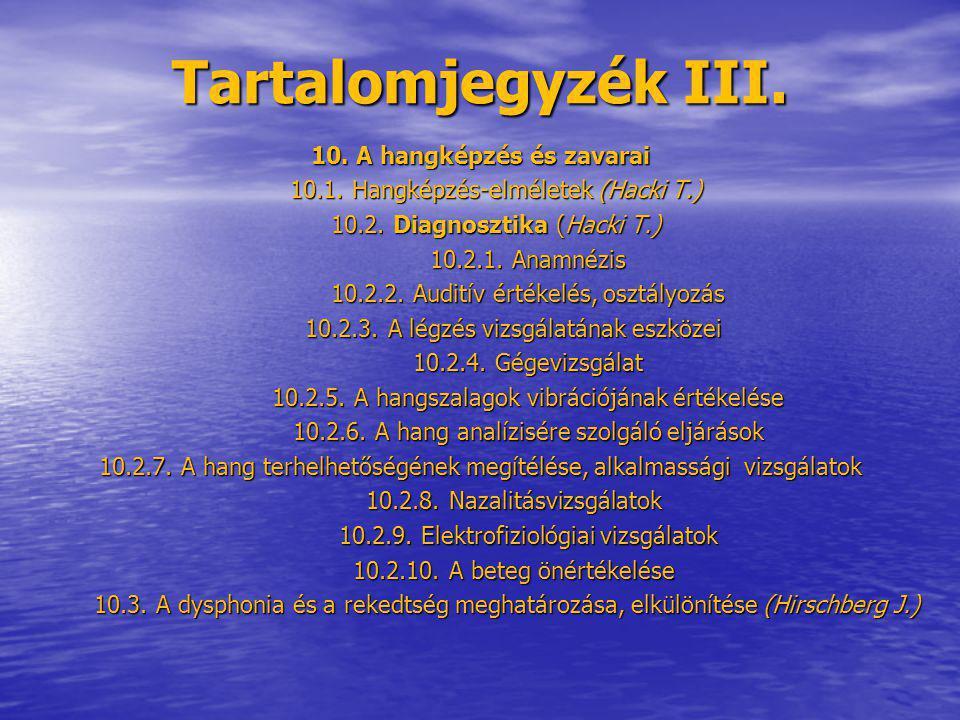 Tartalomjegyzék III. 10. A hangképzés és zavarai