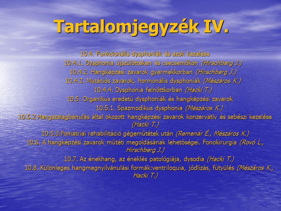 Tartalomjegyzék IV. 10.4. Funkcionális dysphoniák és azok kezelése
