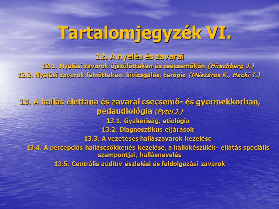Tartalomjegyzék VI. 12. A nyelés és zavarai