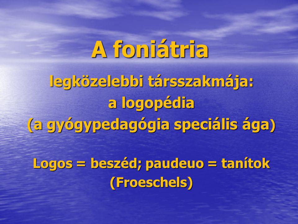 A foniátria legközelebbi társszakmája: a logopédia