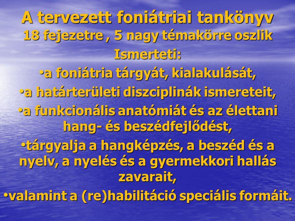 A tervezett foniátriai tankönyv